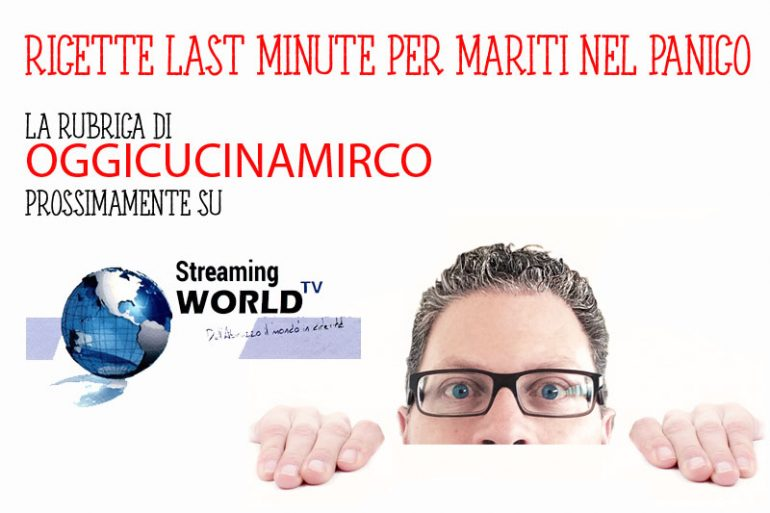 oggicucinamirco su stream world tv